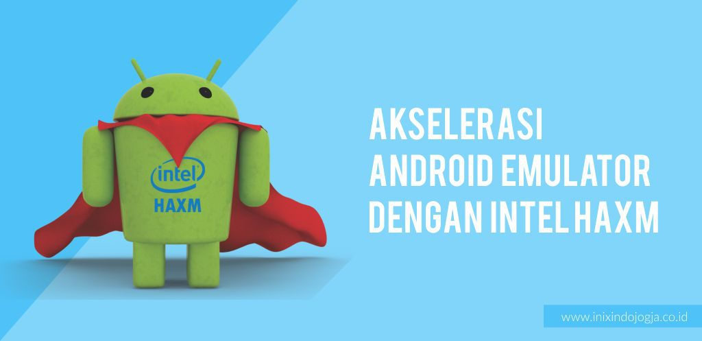 Akselerasi Android Emulator dengan Intel HAXM 1