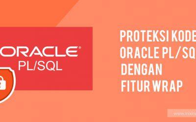 Proteksi Kode Oracle PL/SQL dengan Fitur Wrap