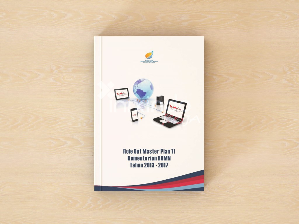 Penyusunan Roll Out Master Plan TI 2013 – 2017 Kementerian BUMN