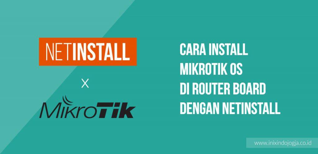 Cara Install Mikrotik OS di Router Board dengan NetInstall 1