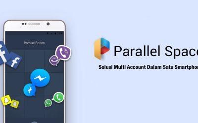 Banyak Akun dalam Satu Smartphone, Parallel Space Perlu Anda Coba