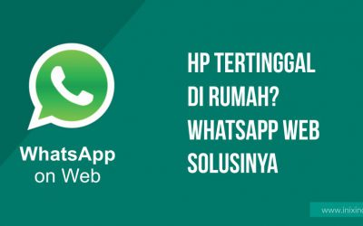 HP Tertinggal di Rumah? Jangan Panik, Whatsapp Web Solusinya
