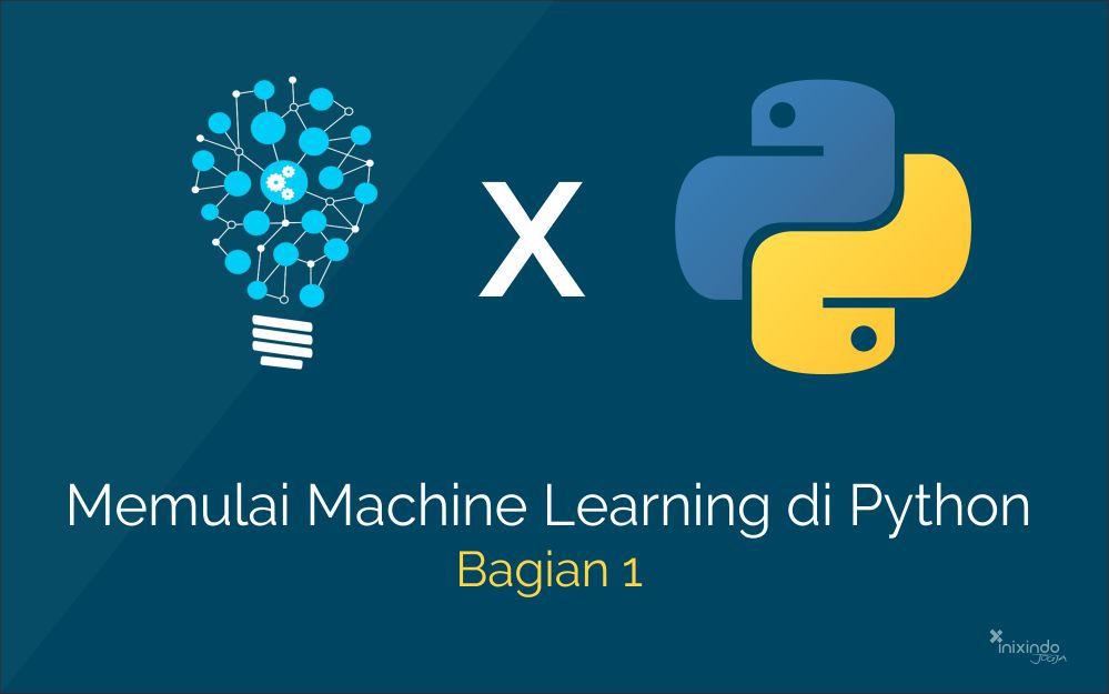 Belajar Machine Learning Dengan Python (Bagian 1) 1