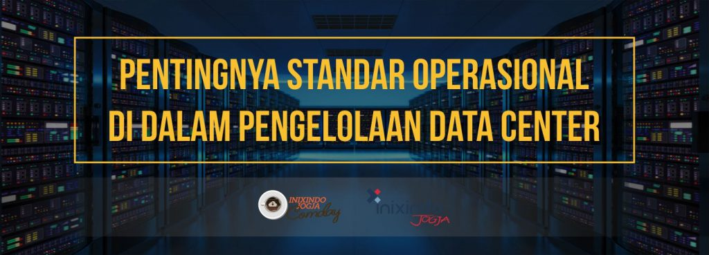 Comday Journal : Pentingnya Standar Operasional Data Center 1