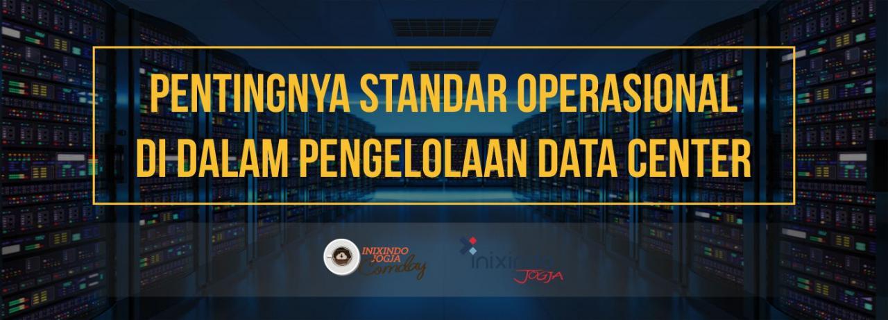 [Community Day] Pentingnya Standar Operasional di Dalam Pengelolaan Data Center 1
