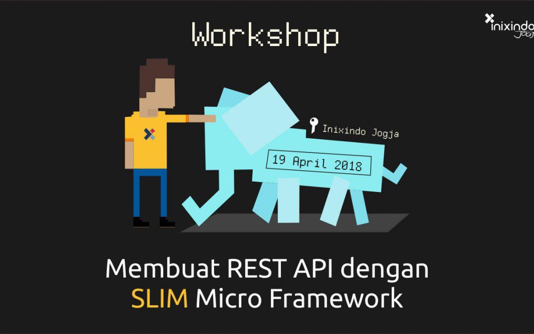 [Workshop] Membuat REST API dengan SLIM Micro Framework