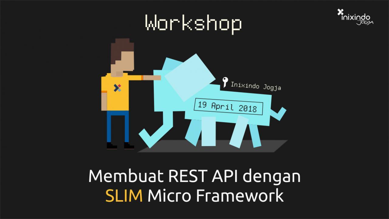 [Workshop] Membuat REST API dengan SLIM Micro Framework 1