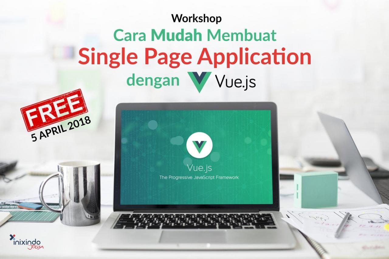 Cara Mudah Membuat Single Page Application dengan Vue.js