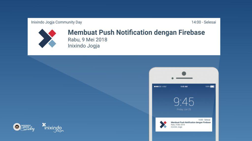 [Workshop] Membuat Push Notification dengan Firebase 1