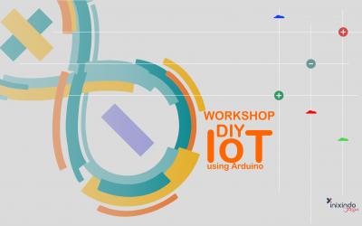 "[Workshop]: ""DIY IoT Using Arduino"""