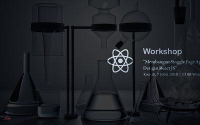 """[Workshop] : """"Membuat Single Page App Dengan React JS"""""""