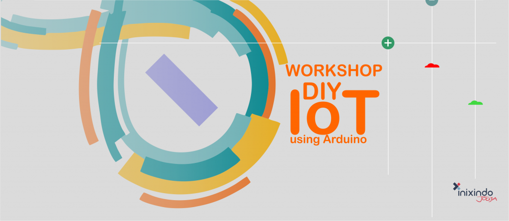 "Workshop ""DIY IoT Using Arduino"" Batch 3 1"