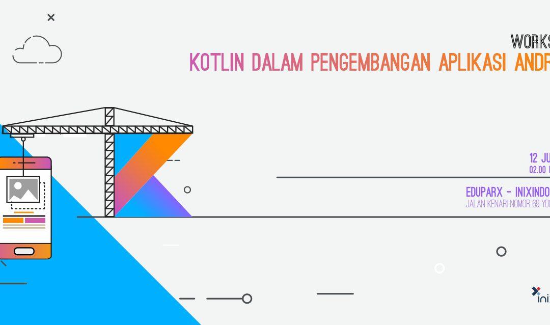 Workshop Kotlin Dalam Pengembangan Aplikasi Android