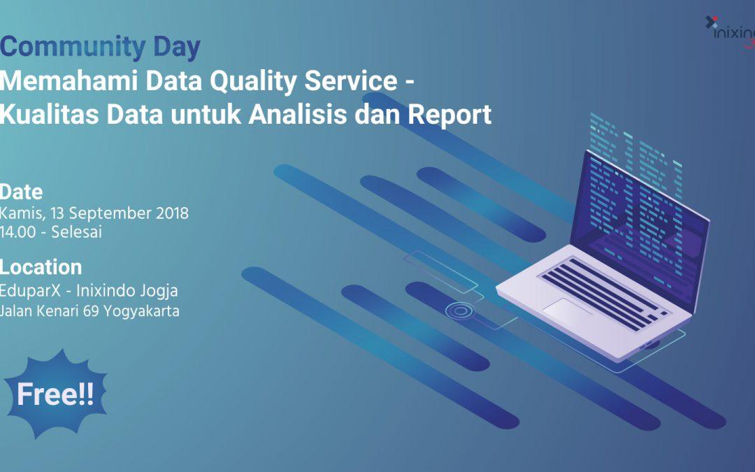 """Community Day """"Memahami Data Quality Service –  Kualitas Data untuk Analisis dan Report"""""""