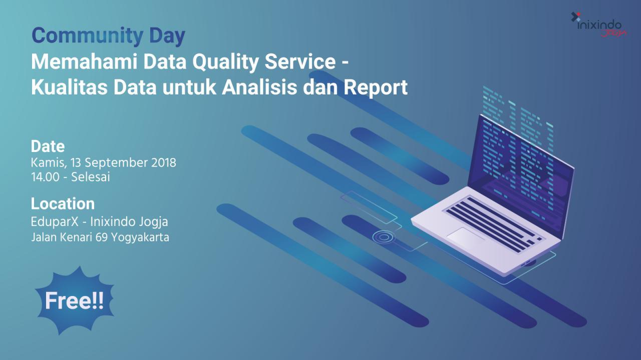 """Community Day """"Memahami Data Quality Service -  Kualitas Data untuk Analisis dan Report"""" 1"""