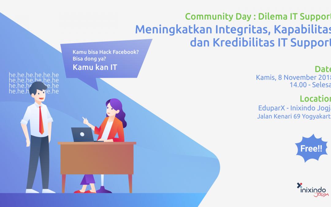 Community Day : Meningkatkan Integritas, Kapabilitas dan Kredibilitas IT Support