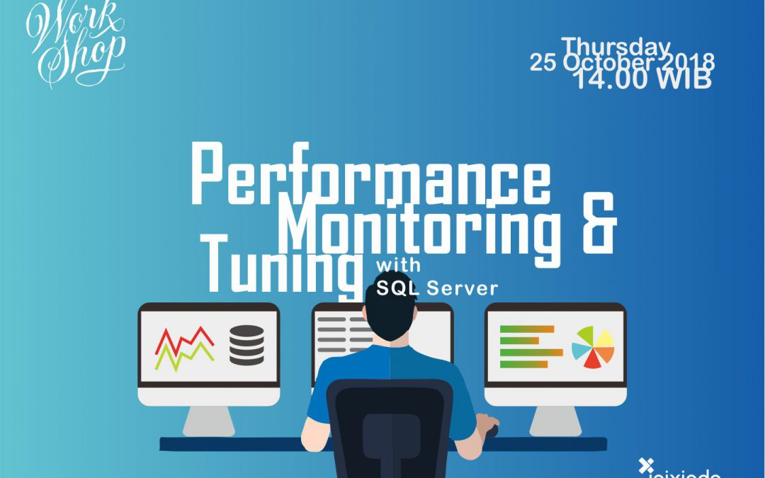 "Workshop : ""Performance Monitoring & Tuning with SQL Server"""