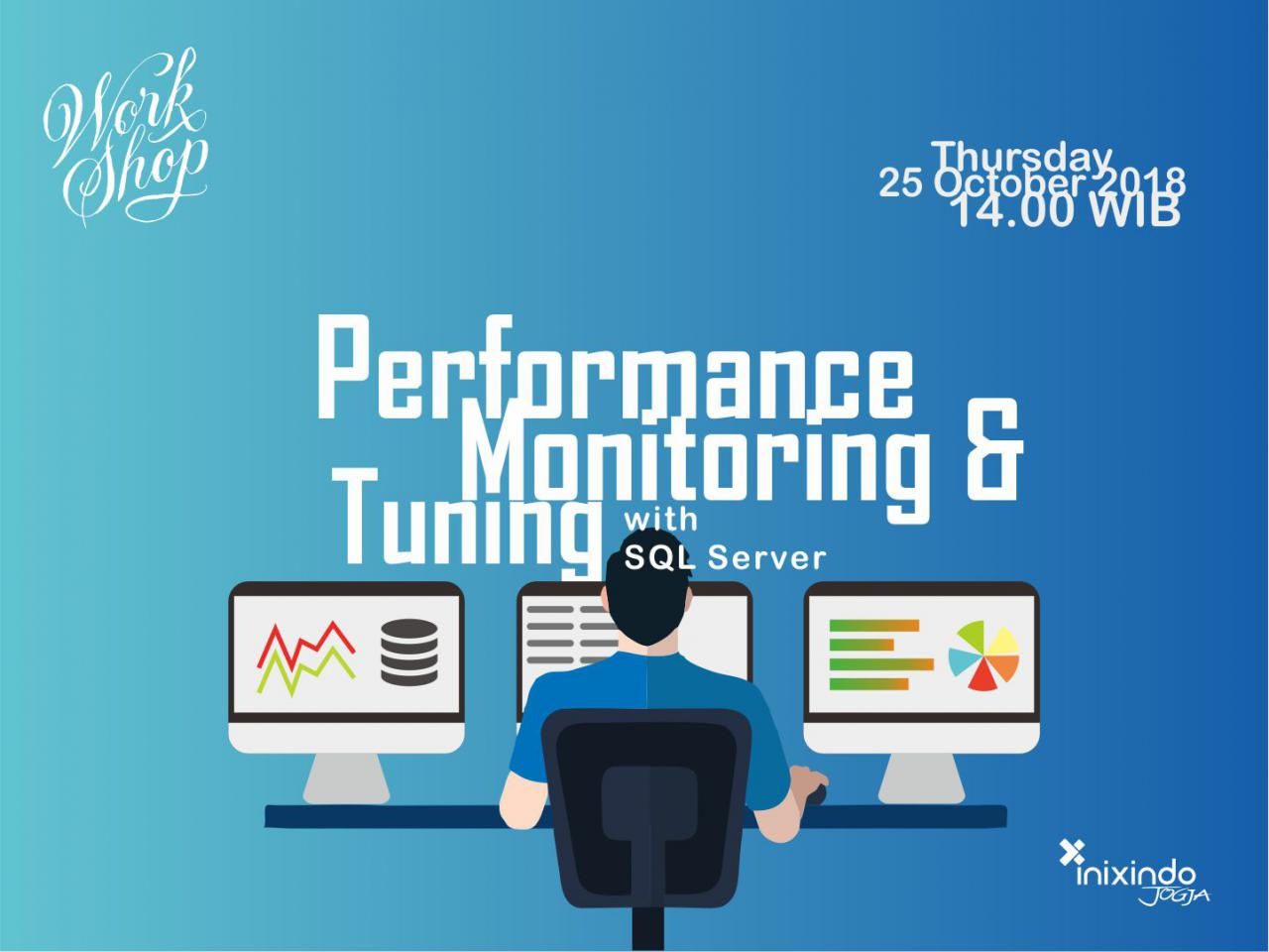 """Workshop : """"Performance Monitoring & Tuning with SQL Server"""" 1"""