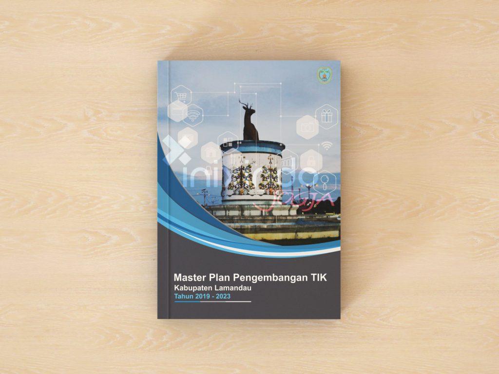 Penyusunan master plan TIK kabupaten Lamandau 2019 - 2023