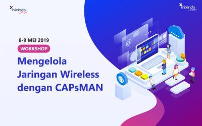 Workshop Mengelola Jaringan Wireless dengan CAPsMAN