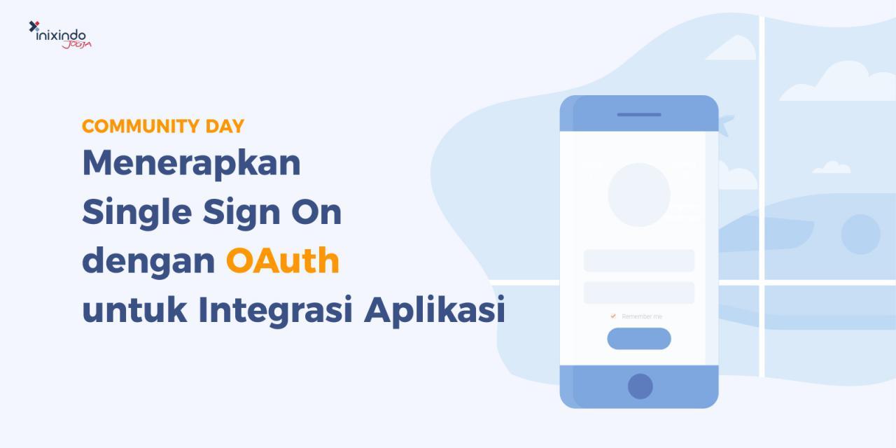 #ComDay - Menerapkan Single Sign On dengan OAuth untuk Integrasi Aplikasi 1