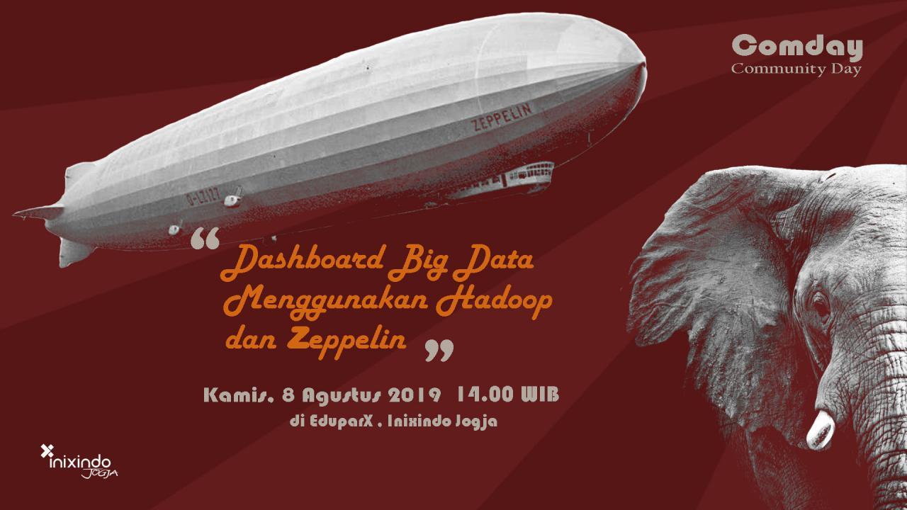 #Comday Dashboard Big Data Menggunakan Hadoop dan Zeppelin 1