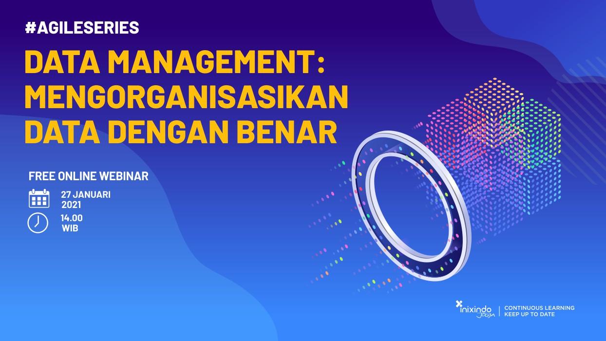 Webinar Data Management: Bagaimana Mengorganisasikan Data dengan Benar 1