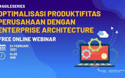 Webinar Optimalisasi Produktifitas Perusahaan dengan Enterprise Architecture