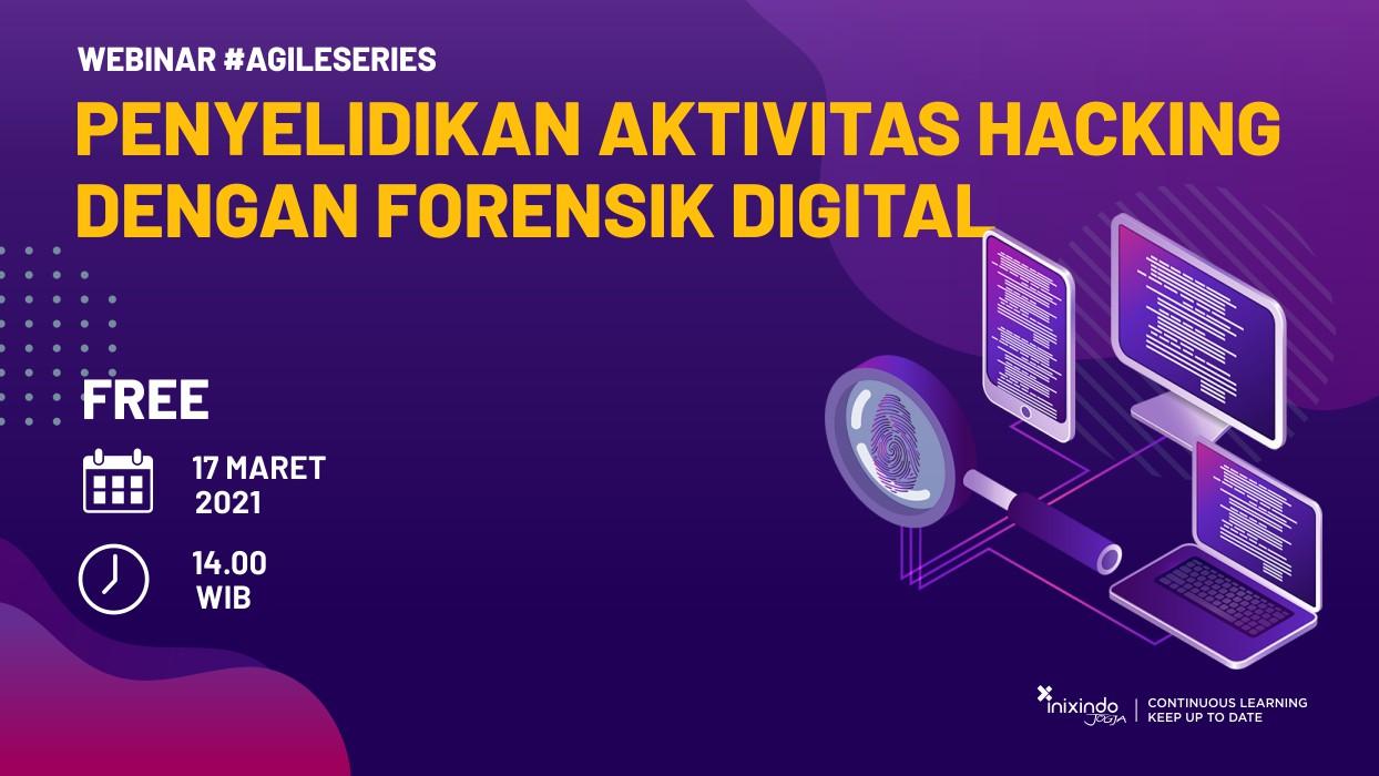 Webinar Penyelidikan Aktivitas Hacking dengan Forensik Digital 1