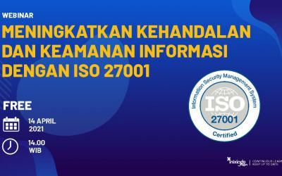 Webinar Meningkatkan Kehandalan dan Keamanan Informasi dengan ISO 27001