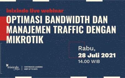 Webinar Optimasi Bandwidth dan Manajemen Traffic dengan Mikrotik