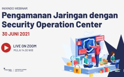 Pengamanan Jaringan dengan Security Operation Center