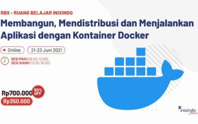 Membangun, Mendistribusi dan Menjalankan Aplikasi dengan Kontainer Docker
